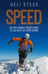 Speed. Las Tres Grandes Paredes Norte de los Alpes en Tiempo Récord