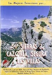 Las Mejores Excursiones por las Sierras de Cazorla, Segura y las Villas