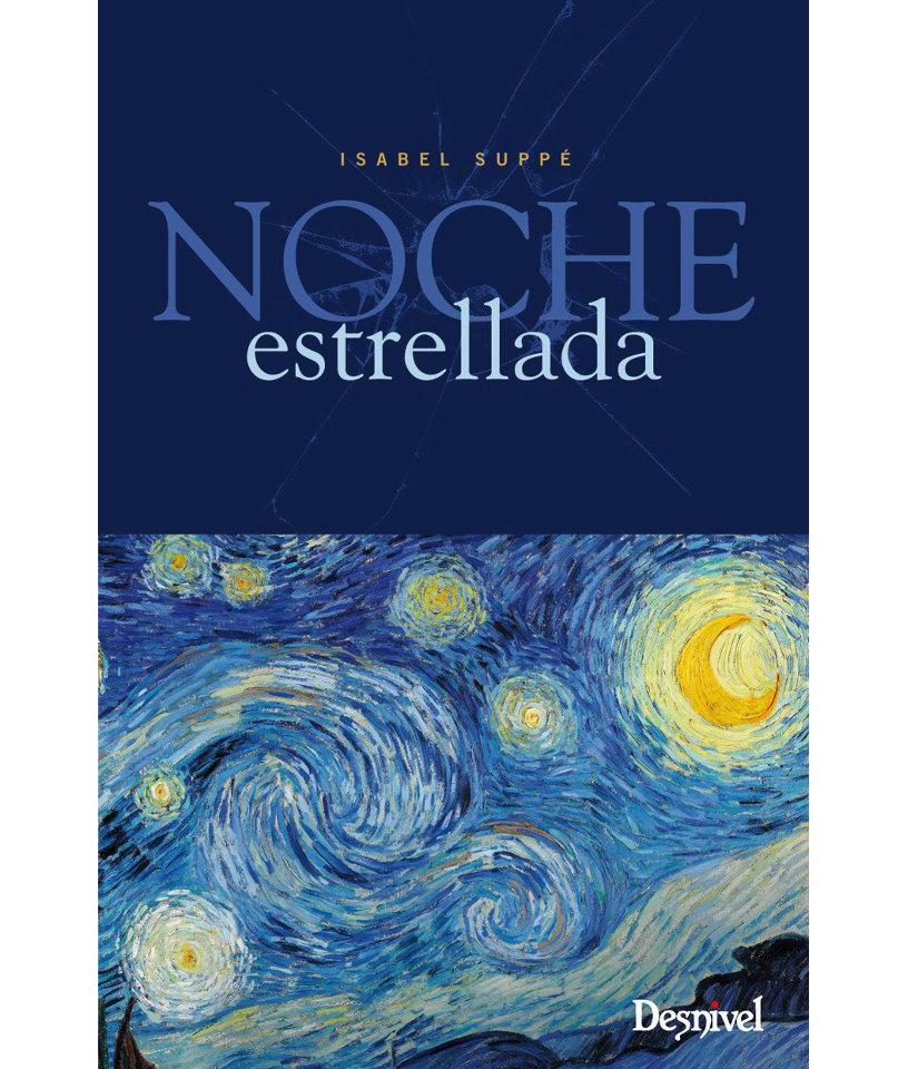 Noche estrellada. Una historia de supervivencia y escritura