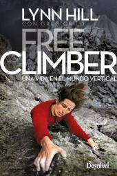 Free Climber una vida en el mundo vertical