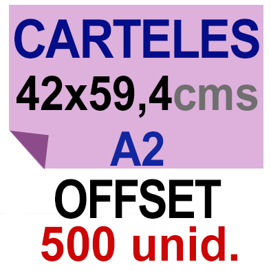 500 Cartel A2- 42x59,4- Impresión Offset 1 cara- Papel offset o couché