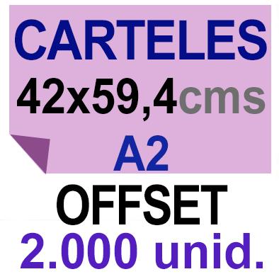 2,000 Cartel A2- 42x59,4- Impresión Offset 1 cara- Papel offset o couché