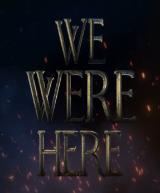 We Were Here Too
