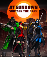 AT SUNDOWN: Shots in the Dark