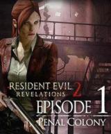 Resident Evil: Revelations 2 - Episode One: Penal Colony (DLC)