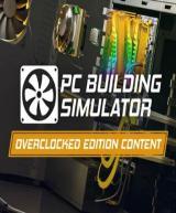 PC Building Simulator - Overclocked Edition Content (DLC)