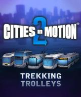 Cities in Motion 2 - Trekking Trolleys (DLC)