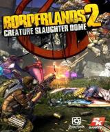Borderlands 2: Creature Slaughterdome (MAC) DLC