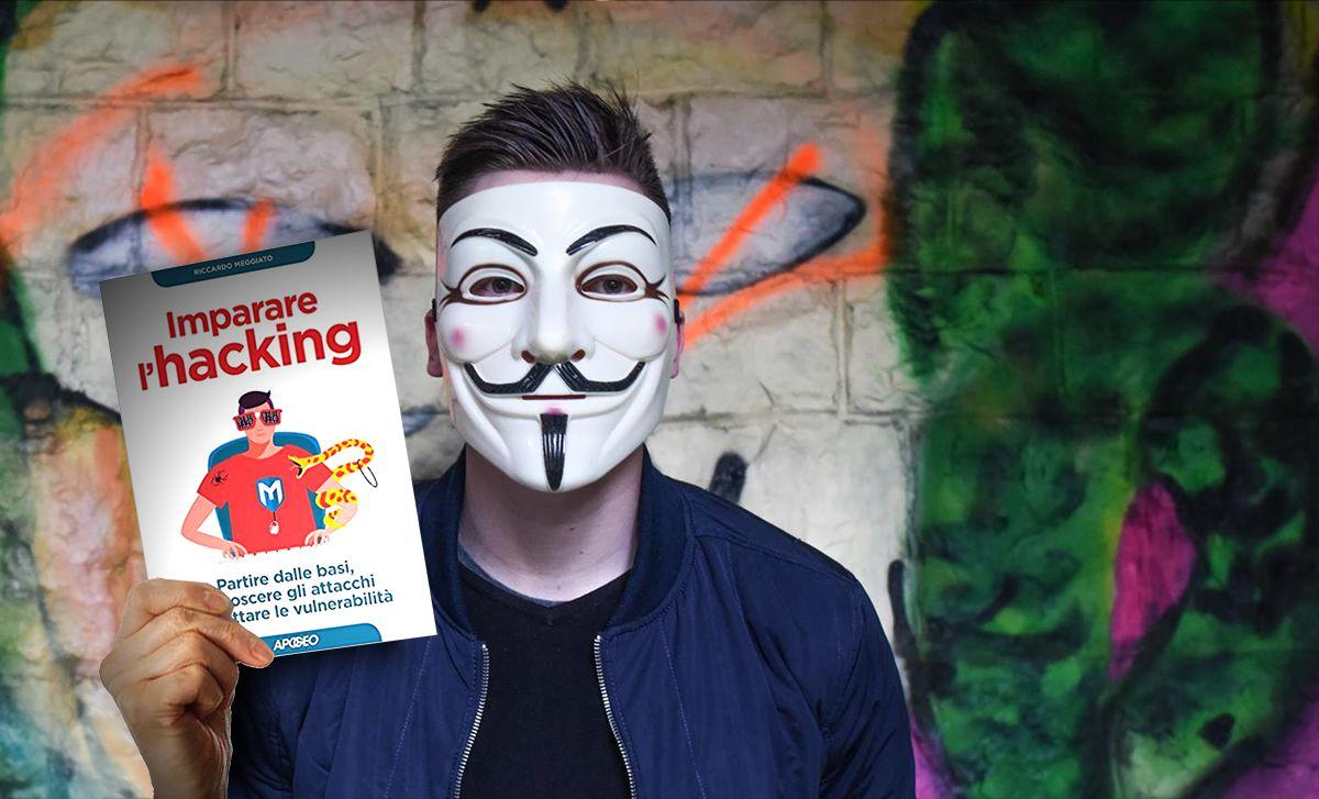 Imparare l'hacking a partire dalle basi con il libro di Riccardo Meggiato