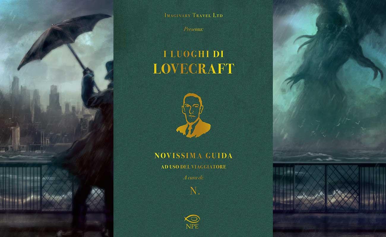 La guida turistica ai luoghi di Lovecraft è il libro definitivo per gli amanti delle gite nell'orrore cosmico