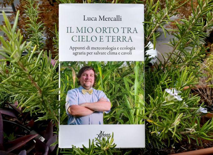 Il libro di Luca Mercalli, il mio orto tra cielo e terra, appunti di meteorologia e ecologia agraria per salvare clima e cavoli