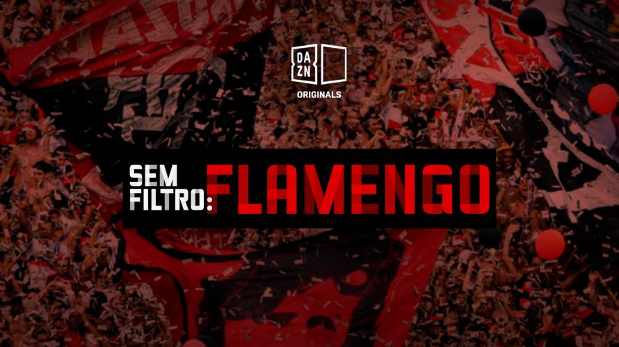 Dazn Lanca Sem Filtro Flamengo Serie Original Que Mostra Os Bastidores Do Clube Carioca Dazn Media Centre
