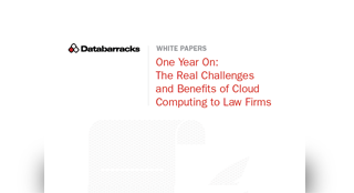 One Year On: The Real Challenges and Benefits of Cloud Computing to Law Firms