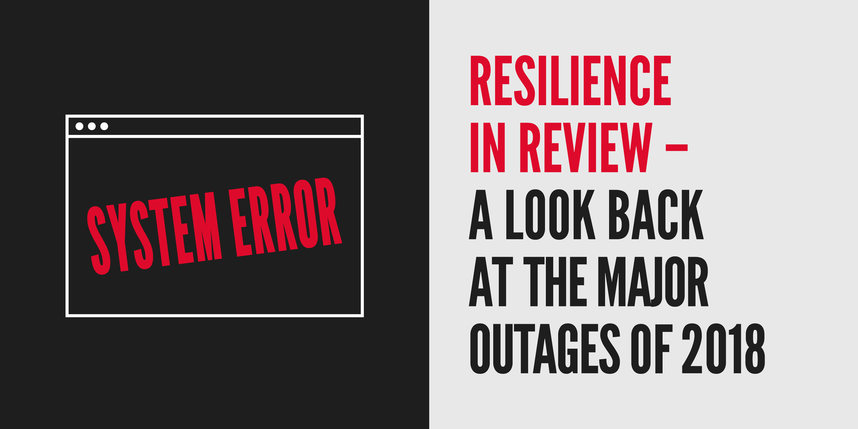 Resilience in review – Looking back at the major outages of