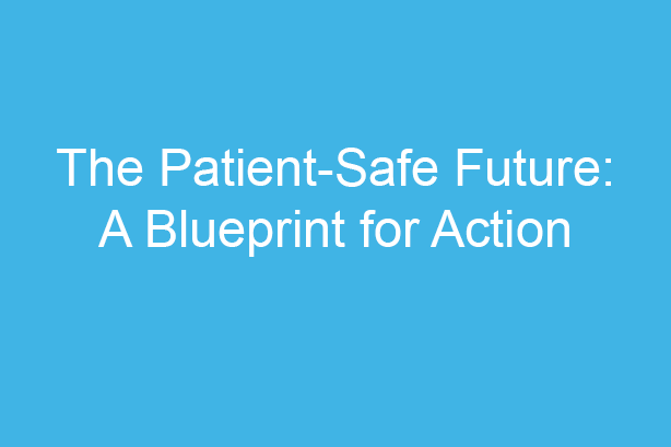 Patient Safety Learning's highly-endorsed report proposes new systemic actions to make patients safer