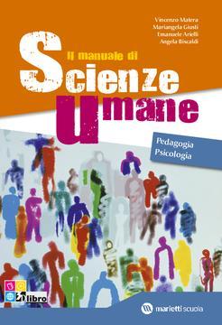 Il Manuale di Scienze Umane - Pedagogia e Psicologia