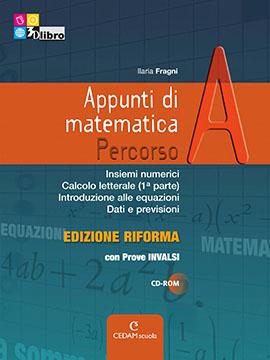 Appunti di matematica Percorso A ed. Riforma