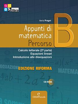 Appunti di matematica Percorso B ed. Riforma