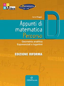 Appunti di matematica Percorso D ed. Riforma