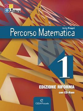 Percorso Matematica ed. Riforma vol 1