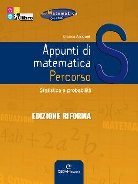 Appunti di matematica Percorso S ed. Riforma