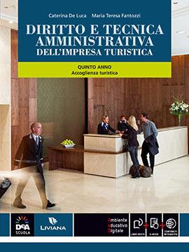 DIRITTO E TECNICA AMMINISTRATIVA DELL'IMPRESA TURISTICA 5 anno Accoglienza turistica