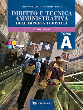 Diritto e tecnica amministrativa dell'impresa turistica Tomo A