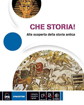 CHE STORIA! 1 storia antica