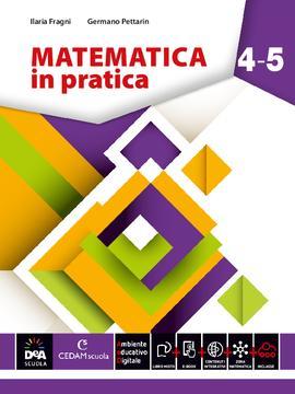 MATEMATICA in pratica - Volume 4-5