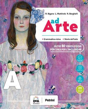 Ad Arte - Volume A - Grammatica visiva - Storia dell'arte