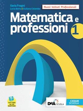 Matematica e professioni - Volume 1