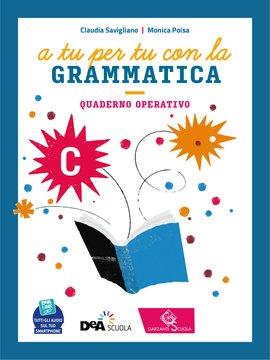 A tu per tu con la grammatica - Quaderno operativo