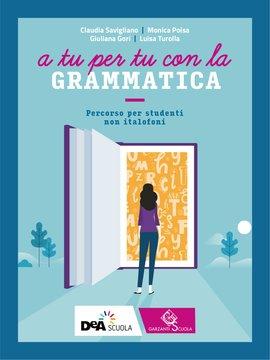 A tu per tu con la grammatica - Percorso per studenti non italofoni