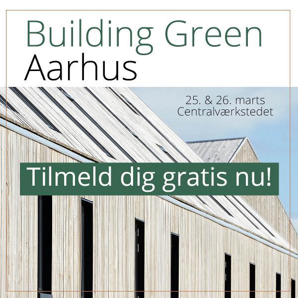 Har du fået tilmeldt dig Building Green Aarhus?