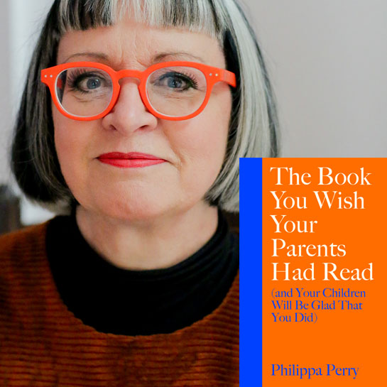The Book You Wish Your Parents Had Read:  Philippa Perry