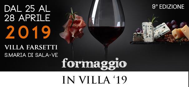 Chi ama il formaggio si incontra a Villa Farsetti - Santa Maria di Sala (VE) giovedì 25 - venerdì 26 - sabato 27 - domenica 28 aprile 2019