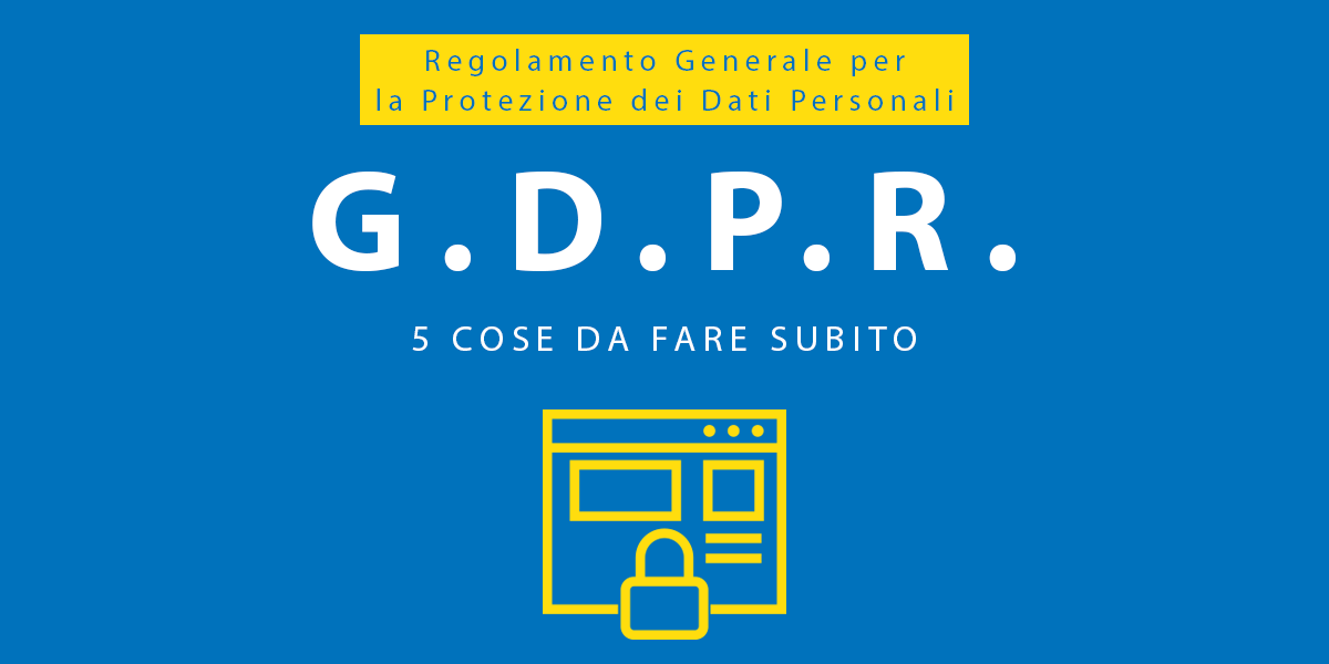 GDPR: come adeguarsi al nuovo Regolamento per la Protezione dei Dati