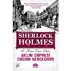 SHERLOCK HOLMES AKLIN ŞÜPHESİ SUÇUN GERÇEGİDİR - SIR ARTHUR CONAN DOYLE - MARTI YAYINLARI
