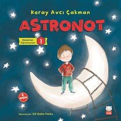 ASTRONOT MESLEKLERİ ÖĞRENİYORUM 1 - KORAY AVCI ÇAKMAN - KIRMIZI KEDI YAYINEVI