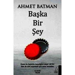 BAŞKA BİR ŞEY - AHMET BATMAN - DESTEK YAYINLARI