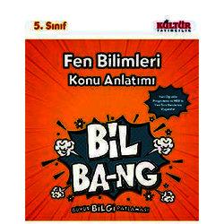 KÜLTÜR 5.SINIF FEN BİLİMLERİ KONU ANLATIM BİL-BANG