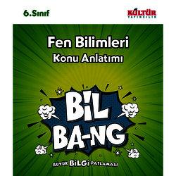 KÜLTÜR 6.SINIF FEN BİLİMLERİ KONU ANLATIM BİL-BANG