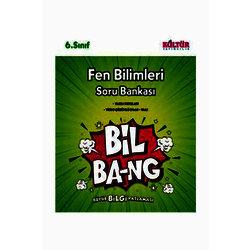 KÜLTÜR 6.SINIF FEN BİLİMLERİ SORU BANKASI BİL-BANG