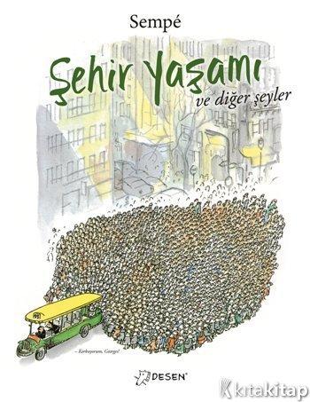 şehir Yaşamı Ve Diğer şeyler Jean Jacques Sempe Desen Yayınları