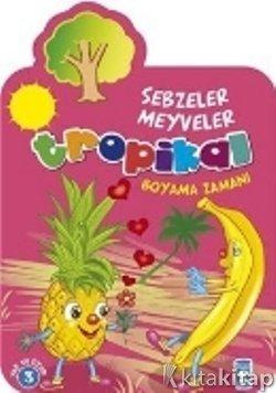 Tropikal Sebzeler Meyveler Boyama Zamanı Kolektif Timaş çocuk