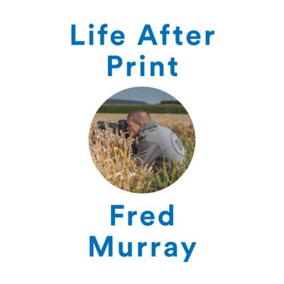 Life After Print Circle Fred Murray