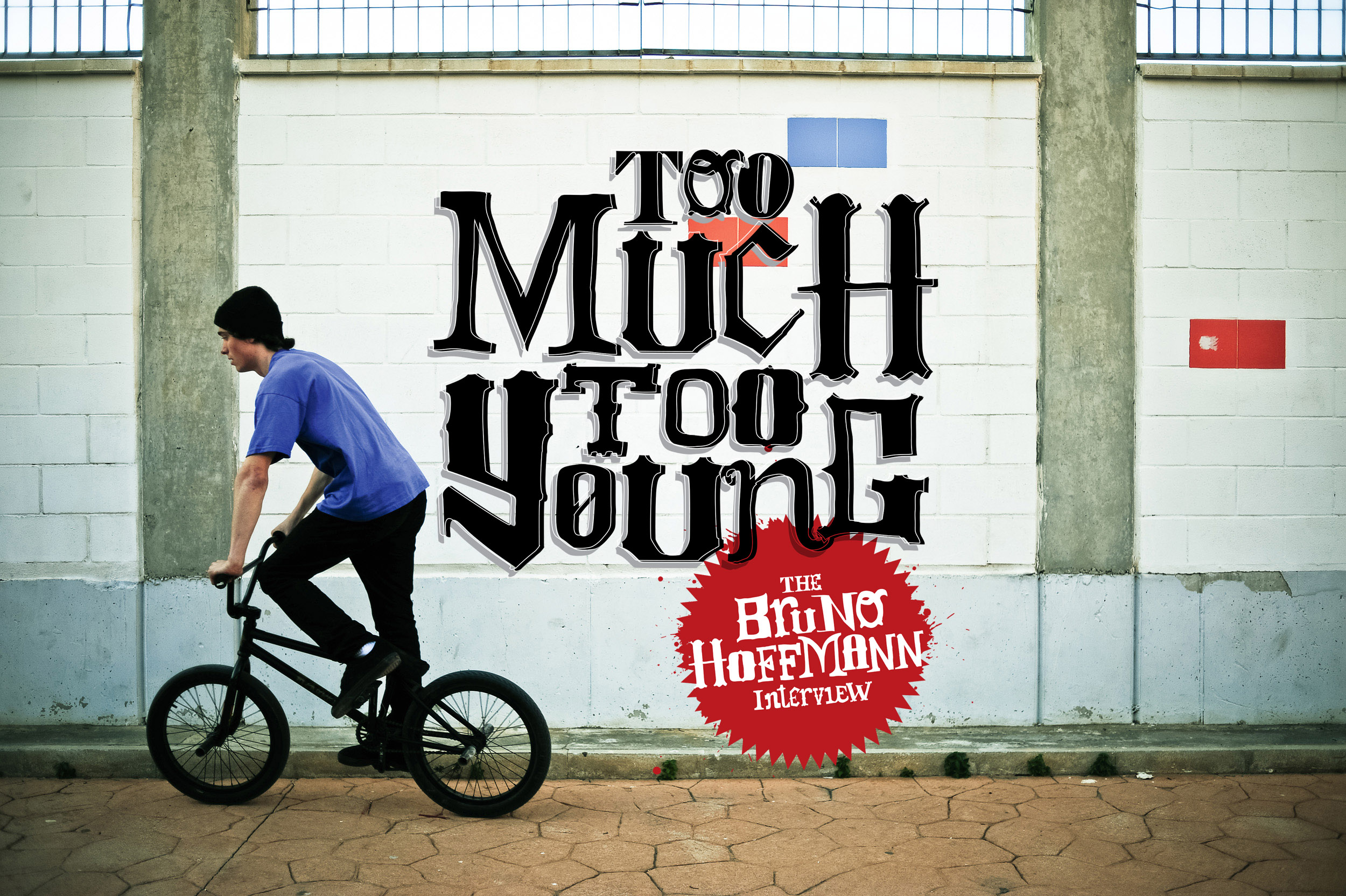 2e3cce1315 Re Print  The Bruno Hoffmann Interview - Too Much Too Young - DigBMX