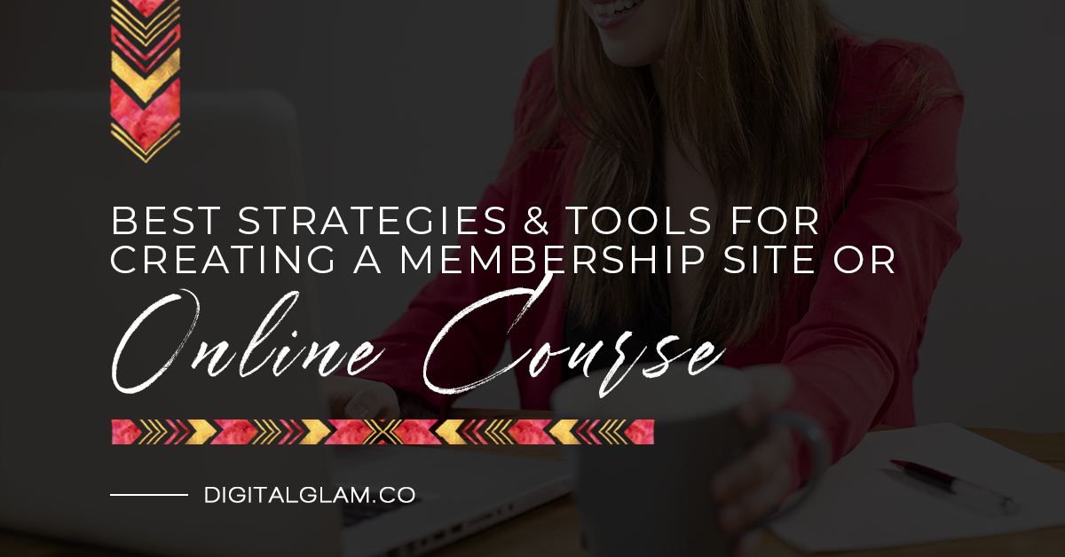 """WHAT ARE THE BEST STRATEGIES & TOOLS FOR CREATING AN MEMBERSHIP SITE OR ONLINE COURSE?"