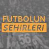 Futbolun Şehirleri