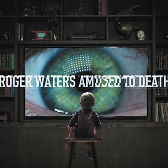 Album Review: Roger Waters - Amused to Death (reissue